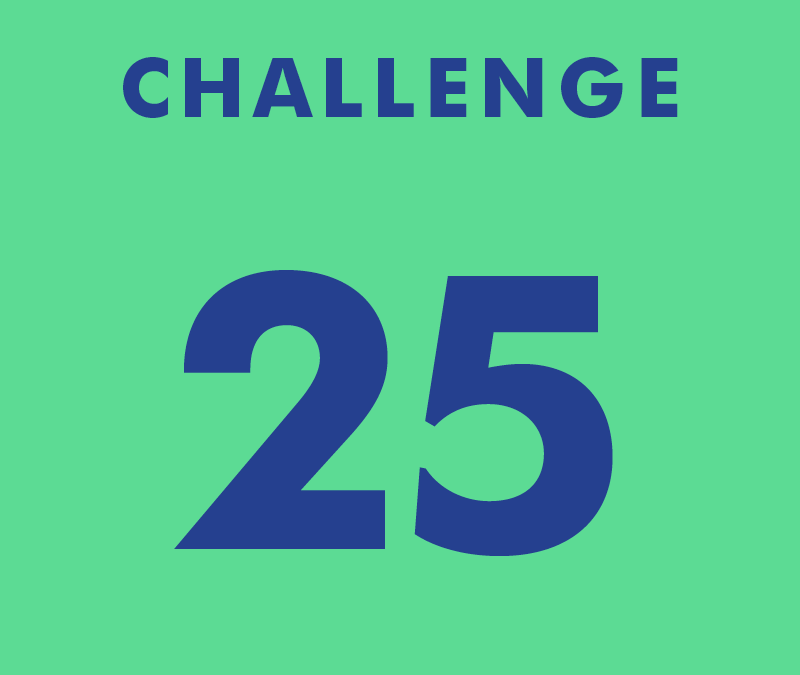 CHALLENGE 25
