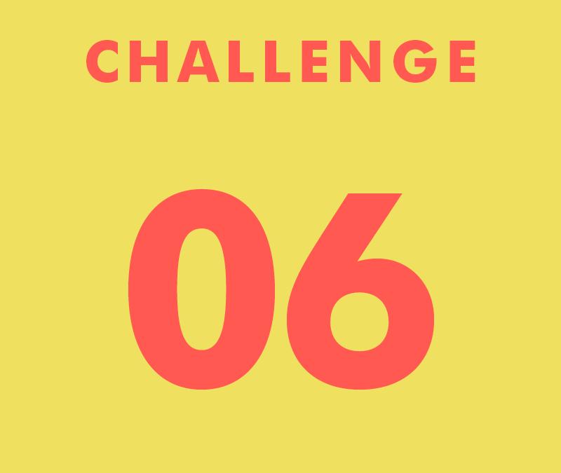 CHALLENGE 06